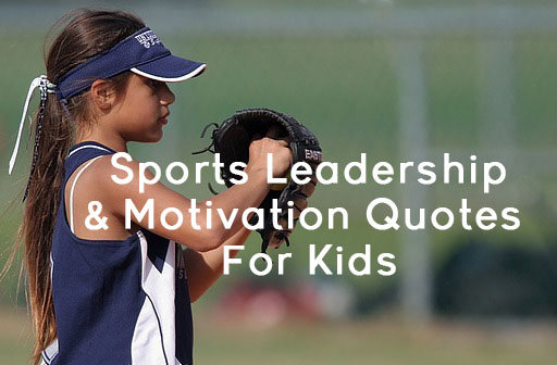 Sports Leadership Motivation Quotes For Kids Moneyminder