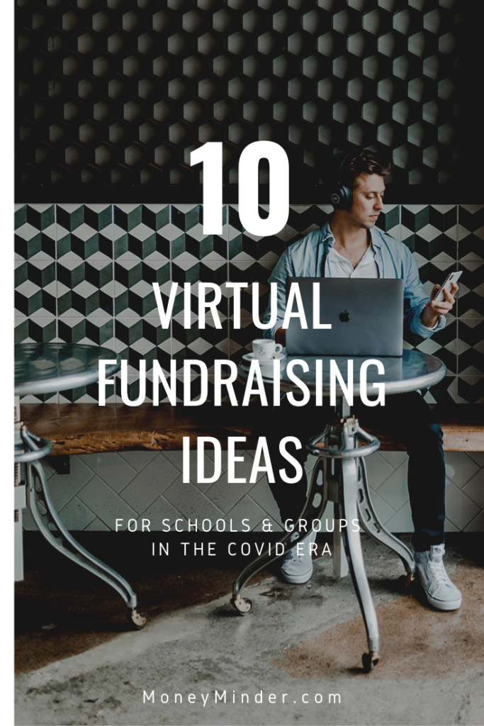 10 Virtual Fundraising Ideas For School Groups And Other Nonprofits Moneyminder
